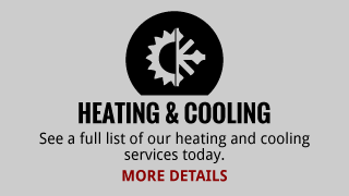 Heating & Cooling | See a full list of our heating and cooling services today. | More Details